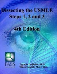 Dissecting the USMLE Steps 1, 2, and 3 Fourth Edition