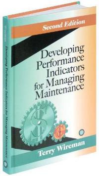 Developing Performance Indicators for Managing Maintenance