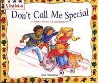 Disability: Don't Call Me Special