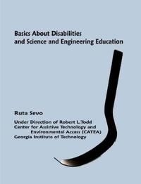 Basics about Disabilities and Science and Engineering Education