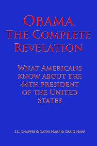 Obama the Complete Revelation: What Americans Know about the 44th President of the United States
