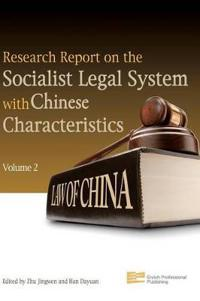 Research Report on the Socialist Legal System With Chinese Characteristics