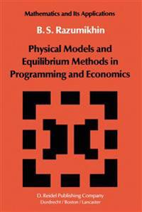 Physical Models and Equilibrium Methods in Programming and Economics