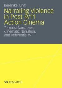 Narrating Violence in Post-9/11 Action Cinema