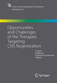 Opportunities and Challenges of the Therapies Targeting CNS Regeneration