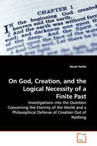 On God, Creation, and the Logical Necessity of a Finite Past