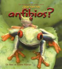 Que Son Los Anfibios? / What is an Amphibian?