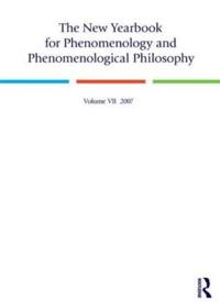 The New Yearbook for Phenomenology and Phenomenological Philosophy 2007