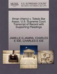 Illman (Harry) V. Toledo Bar Assoc. U.S. Supreme Court Transcript of Record with Supporting Pleadings