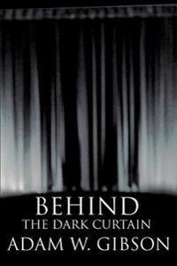 Behind the Dark Curtain