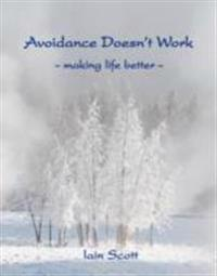 Avoidance doesnt work - making life better