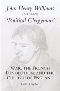 John Henry Williams (1747-1829), 'Political Clergyman'