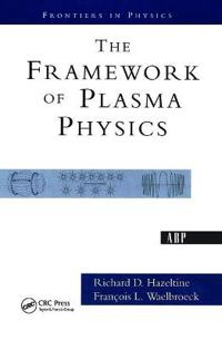 The Framework of Plasma Physics