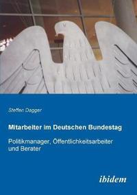 Mitarbeiter Im Deutschen Bundestag. Politikmanager,  ffentlichkeitsarbeiter Und Berater