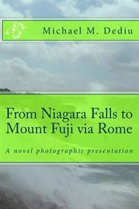 From Niagara Falls to Mount Fuji Via Rome: A Novel Photographic Presentation