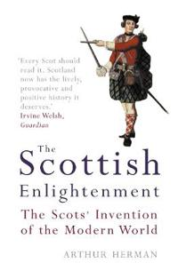 Scottish enlightenment - the scots invention of the modern world