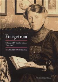 Ett eget rum : Sällskapet De gamlas vänner 1895-1995 - Inger Ström-Billing   Laserbodysculptingpittsburgh.com