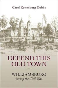 Defend This Old Town