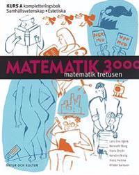 Matematik 3000 för SP/ES och enskilda kurser Kurs A Kompletteringsbok SP/ES
