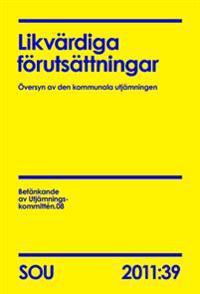 ikvärdiga förutsättningar - översyn av den kommunala utjämningen : betänkande SOU 2011:39