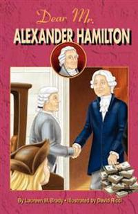 Dear Mr. Alexander Hamilton: Student Edition