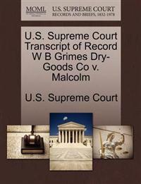 U.S. Supreme Court Transcript of Record W B Grimes Dry-Goods Co V. Malcolm
