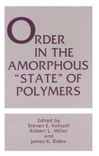 """Order in the Amorphous """"State"""" of Polymers"""