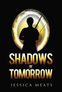 Shadows of tomorrow