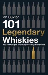 101 Legendary Whiskies You're Dying to Try but Probably Never Will