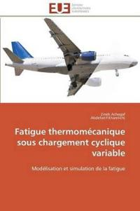 Fatigue Thermom�canique Sous Chargement Cyclique Variable