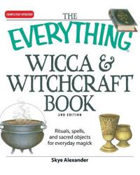 The Everything Wicca & Witchcraft Book
