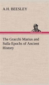 The Gracchi Marius and Sulla Epochs of Ancient History