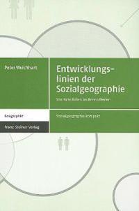Entwicklungslinien der Sozialgeographie: Von Hans Bobek Bis Benno Werlen