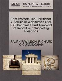 Fehr Brothers, Inc., Petitioner, V. Acciaierie Weissenfels et al. U.S. Supreme Court Transcript of Record with Supporting Pleadings