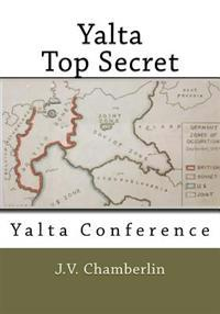 Yalta, Top Secret: Yalta Conference