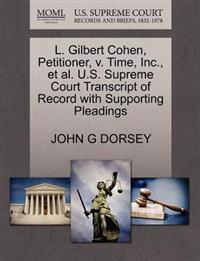 L. Gilbert Cohen, Petitioner, V. Time, Inc., et al. U.S. Supreme Court Transcript of Record with Supporting Pleadings