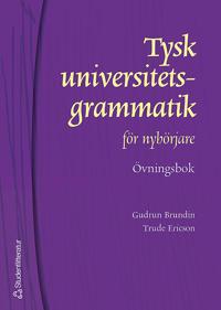 Tysk universitetsgrammatik för nybörjare. Övningsbok med facit