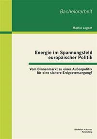 Energie Im Spannungsfeld Europaischer Politik