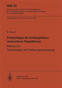 F�nfachsiges Nc-Umfangsfr�sen Verwundener Regelfl�chen