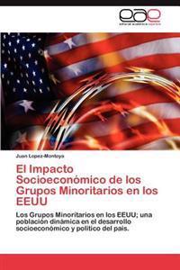 El Impacto Socioeconomico de Los Grupos Minoritarios En Los Eeuu