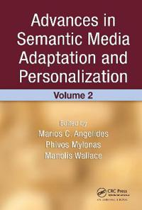 Advances in Semantic Media Adaption and Personalization