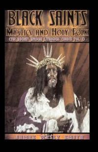 Black Saints, Mystics and Holy Folk