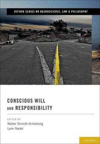 Conscious Will and Responsibility