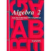 Algebra 2: An Incremental Development [With Homeschool Testing Book]