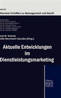 Aktuelle Entwicklungen Im Dienstleistungmarketing
