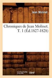 Chroniques de Jean Molinet. T. 1 (Ed.1827-1828)
