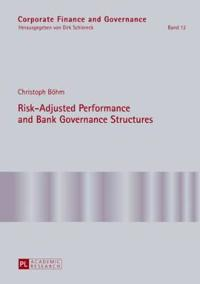 Risk-Adjusted Performance and Bank Governance Structures