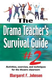 The Drama Teacher's Survival Guide 2