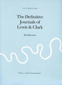 The Definitive Journals Of Lewis And Clark Herbarium