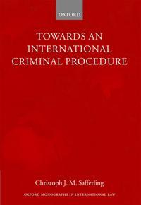 Towards an International Criminal Procedure